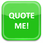 Click here for a quote!
